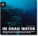 In Dead Water - Merging merging of climate change with pollution, over-harvest, and infestations in the world's fishing grounds (Rapid Response Assessment)