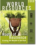 World Resources Report 2008 - Roots of Resilience - Growing the Wealth of the Poor