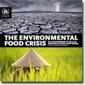 The Environmental Food Crisis - The Environment's Role in Averting Future Food Crises